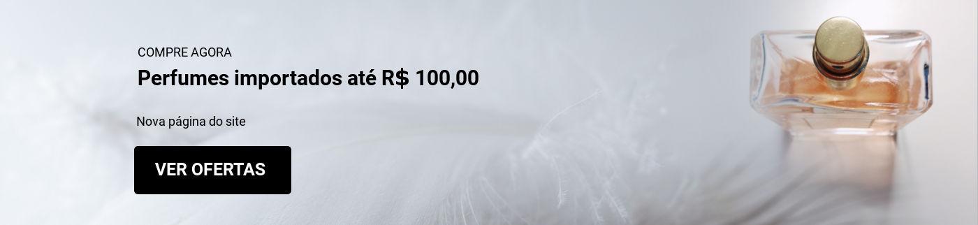 Perfumes até R$ 100